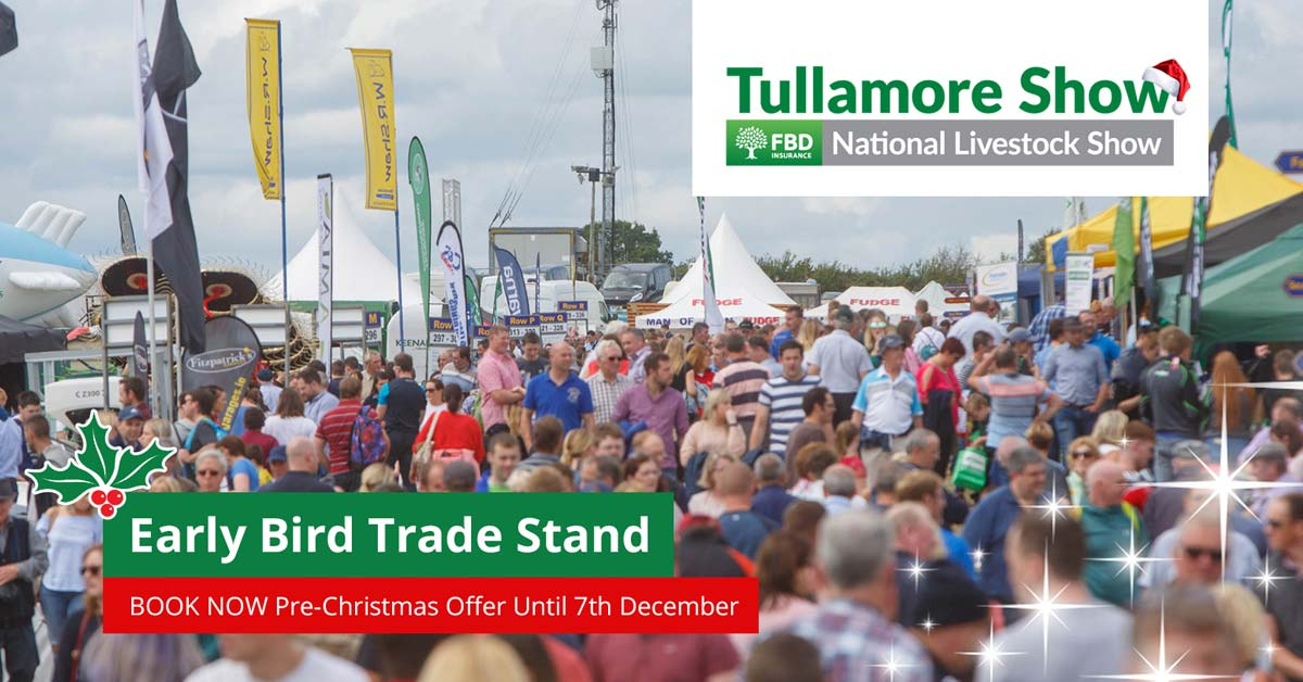 Trade Stands For : Early bird trade stand offers at tullamore show